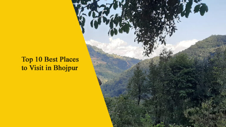 Top 10 Best Places to Visit in Bhojpur, Nepal