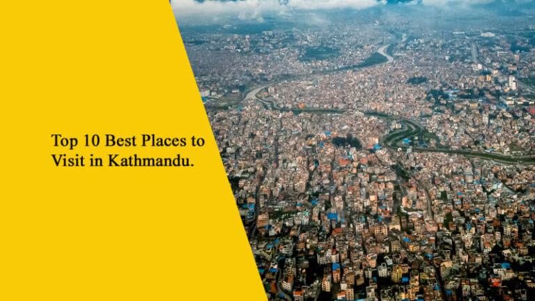 Top 10 Best Places to Visit in Kathmandu, Nepal