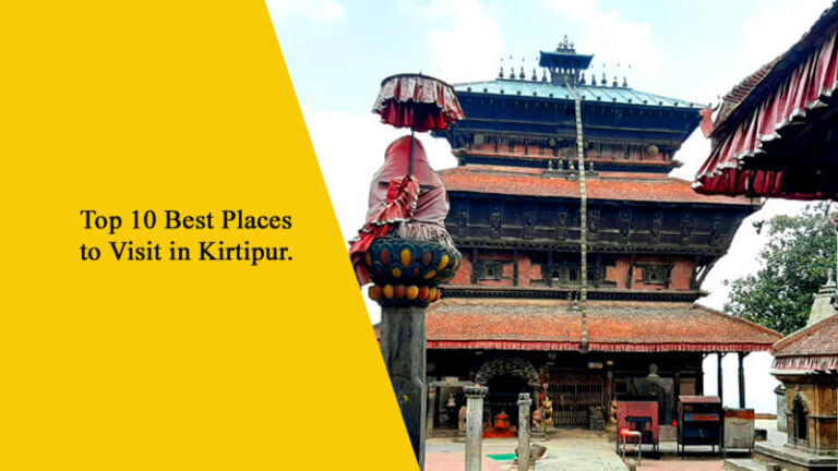 Top 10 Best Places to Visit in Kirtipur, Nepal