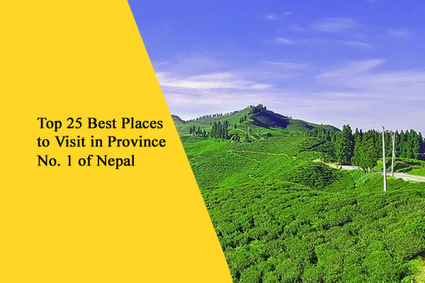 Top 25 Best Places to Visit in Province 1 of Nepal