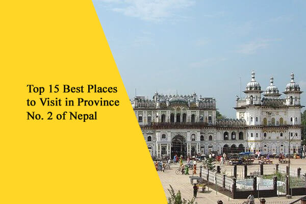 Top 15 Best Places to Visit in Province 2 of Nepal