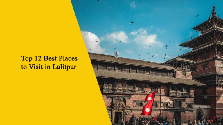 Top 12 Best Places to Visit in Lalitpur, Nepal