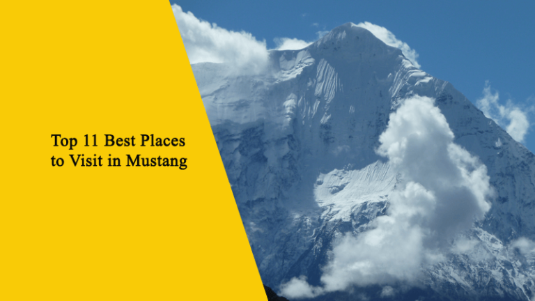 Top 11 Best Places to Visit in Mustang, Nepal