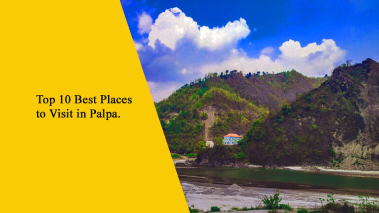 Top 10 Best Places to Visit in Palpa, Nepal