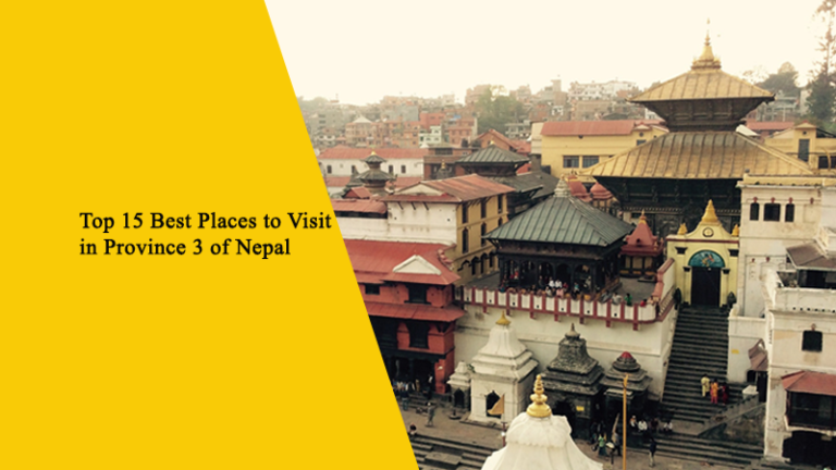 Top 15 Best Places to Visit in Province 3 of Nepal