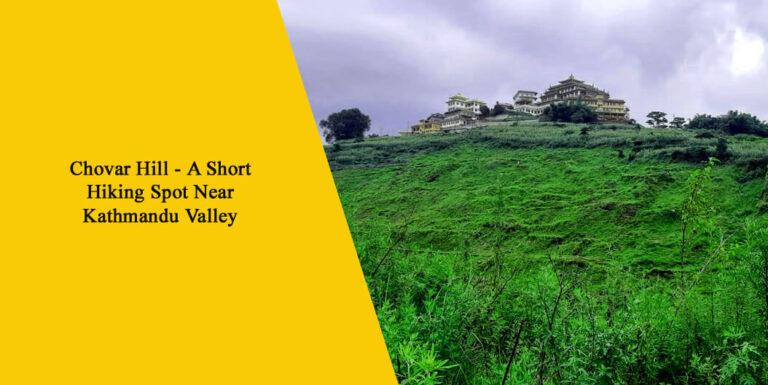 Chovar Hill – A Short Hiking Spot Near Kathmandu Valley